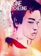 Reimagine -Leslie Cheung