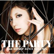 THE PARTY -R&B / HIPHOP / DANCE MEGA MIX-