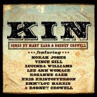 Kin: Songs Of Mary Karr & Rodney Crowell
