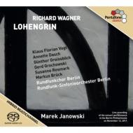 『ローエングリン』全曲 ヤノフスキ&ベルリン放送響、K.F.フォークト、ダッシュ、他(2011 ステレオ)(3SACD)