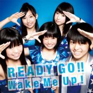 READY GO!! / Wake Me Up! (+DVD)