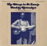 The Blues In St.Louis, Vol.1: Daddy Hotcakes