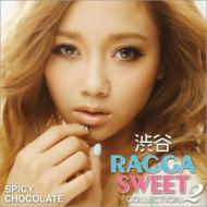 渋谷 RAGGA SWEET COLLECTION 2