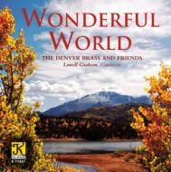 Wonderful World: Denver Brass & Friends