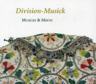 Division Musick-the Art Of Diminution In England In The 17th Century: Musicke & Mirth