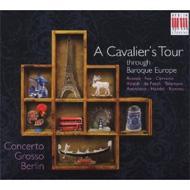 A Cavalier's Tour Through Baroque Europe: Concerto Grosso Berlin