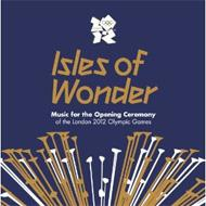 Isles Of Wonder -Music For The Opening Ceremony Of The London 2012 Olympic Games