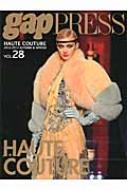 Paris Haute Couture Vol.28(201 Gap Press Collections