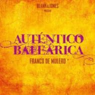 Blank & Jones Present Autentico Balearica