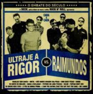Ultraje A Rigor X Raimundos