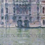 『見出された場所〜チェロとピアノのための音楽〜リスト、クルターグ、ヤナーチェク、アデス、フォーレ』 イッサーリス、アデス