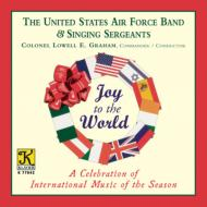 Joy To The World: Us Air Force Band & Singing Sergeants