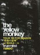"""TRUE MIND """"NAKED""""-TOUR '96 FOR SEASON """"野性の証明"""" at NHKホール-"""
