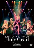 CHATEAU DE VERSAILLES -Holy Grail-