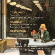 バーバー(1910-1981)/Knoxville Summer Of 1915: A.fredrick(S) D.curtis / O The Swan +copland Gershwin