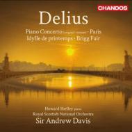 ピアノ協奏曲(原典版)、夜想曲『パリ』、ブリッグの定期市、春の牧歌 シェリー、A.デイヴィス&スコティッシュ・ナショナル管