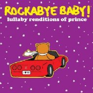 Rockabye Baby!: Lullaby Renditions Of Prince