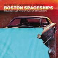 Greatest Hits Of Boston Spaceships (Out Of The Universe By Sundown)
