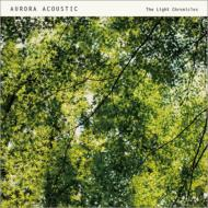 The Light Chronicles (Best Of Aurora Acoustic)