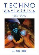 テクノ・ディフィニティヴ TECHNO definitive 1963-2013