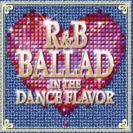 R&B Ballad In The Dance Flavor