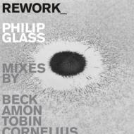 『REWORK』 フィリップ・グラス作品のリミックス集(2CD)