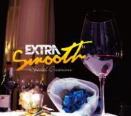 Extra Smooth 〜Special Occasions〜