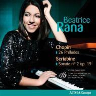 ショパン:前奏曲集(26曲)、スクリャービン:ピアノ・ソナタ第2番 ベアトリーチェ・ラナ