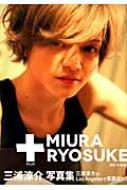 三浦涼介 3rd写真集 「+(PLUS)MIURA RYOSUKE」 Tokyonews Mook