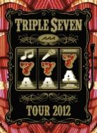 AAA TOUR 2012 -777-TRIPLE SEVEN