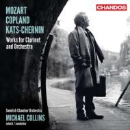 モーツァルト:クラリネット協奏曲、コープランド:クラリネット協奏曲、カッツ=チェルニン:オーナメント・エアー コリンズ、スウェーデン室内管