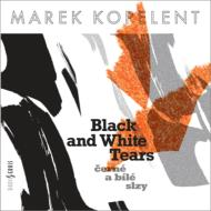 Black And White Tears-works: Hrusa / Ensemple 21 Kukal / Prague Rso Pesek / Etc