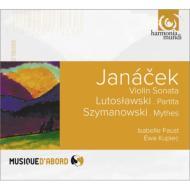 ヤナーチェク:ヴァイオリン・ソナタ、シマノフスキ:神話、ルトスワフスキ:パルティータ、スビト I.ファウスト、クピーク