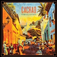 Cachao Tropical Classics