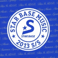 STAR BASE MUSIC 2013 S/S