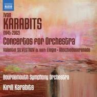 イワン・カラビツ:管弦楽のための協奏曲集、シルヴェストロフ:エレジー、セレナード カラビツ&ボーンマス響