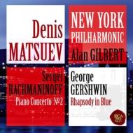 ラフマニノフ:ピアノ協奏曲第2番、ガーシュウィン:ラプソディ・イン・ブルー マツーエフ、ギルバート&ニューヨーク・フィル