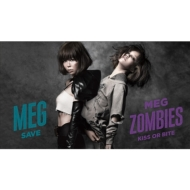 KISS OR BITE/MEG ZOMBIES+SAVE/MEG (シングルA+B)【初回限定盤】