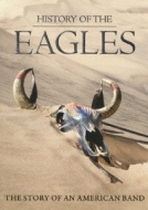 History Of The Eagles: 駆け足の人生