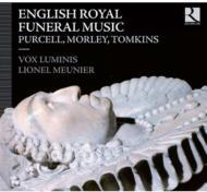 English Royal Funeral Music: Meunier / Les Trompettes Des Plaisirs Vox Luminis Etc