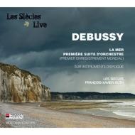 交響詩『海』、管弦楽組曲第1番 フランソワ=グザヴィエ・ロト&レ・シエクル
