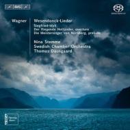 『オランダ人』序曲(初稿&最終稿)、ヴェーゼンドンク歌曲集、ジークフリート牧歌、『マイスタージンガー』前奏曲、他 ダウスゴー&スウェーデン室内管、ステンメ