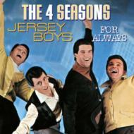 Jersey Boys -For Always
