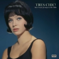 Tres Chic! More French Girl Singers Of The 1960s (アナログレコード)