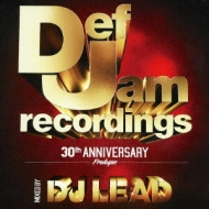 Def Jam 30th Anniversary -Prologue -Mixed By Dj Lead