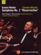 交響曲第2番『復活』 アバド&ルツェルン祝祭管弦楽団