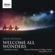 クリスマス・カンタータ『ようこそ、全ての奇跡よ』 オックスフォード・クイーンズ・カレッジ合唱団