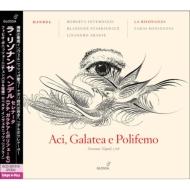 セレナータ『アチ、ガラテアとポリフェーモ』 ボニッツォーニ&ラ・リゾナンサ、インヴェルニッツィ、他