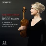 コリリアーノ:レッド・ヴァイオリン協奏曲、J.クーシスト:ライカ、ヴァイオリン協奏曲 ヴァハラ、J.クーシスト&ラハティ響