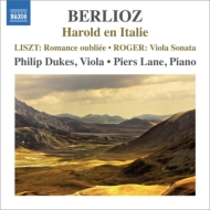 ベルリオーズ:イタリアのハロルド(ピアノ伴奏版)、ロジャー:ヴィオラ・ソナタ、リスト:忘れられたロマンス P.デュークス、レーン